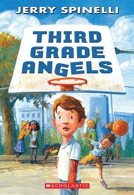 Third Grade Angels By Spinelli, Jerry/ Bell, Jennifer A.